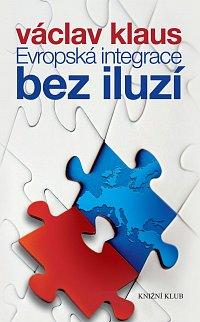 Václav Klaus: Evropská integrace bez iluzí