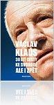 Kniha Václav Klaus - 30 let cesty ke svobodě. Ale i zpět